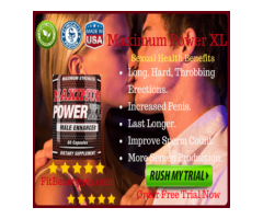 Maximum Power XL proper care and action steps,